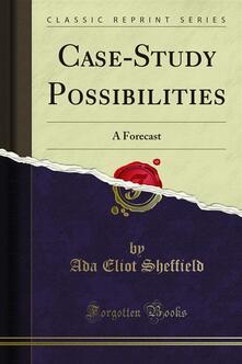Case-Study Possibilities