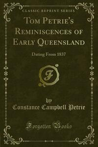Tom Petrie's Reminiscences of Early Queensland
