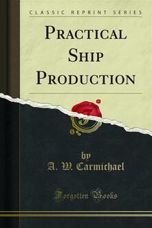 Practical Ship Production