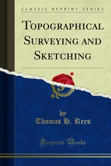 Topographical Surveying and Sketching