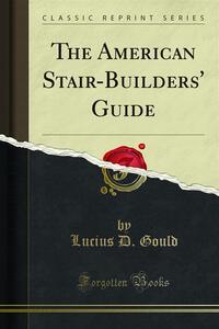 The American Stair-Builders' Guide