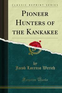 Pioneer Hunters of the Kankakee