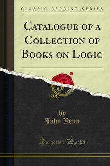 Catalogue of a Collection of Books on Logic