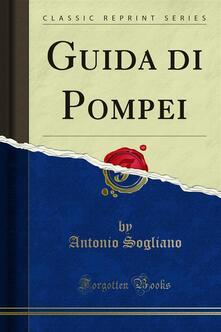 Guida di Pompei - Antonio Sogliano - ebook