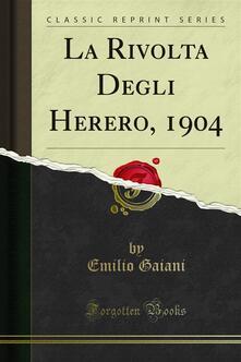 La Rivolta Degli Herero, 1904 - Emilio Gaiani - ebook