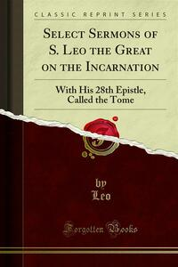 Select Sermons of S. Leo the Great on the Incarnation