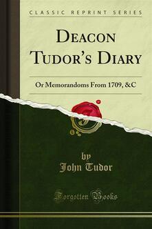 Deacon Tudor's Diary