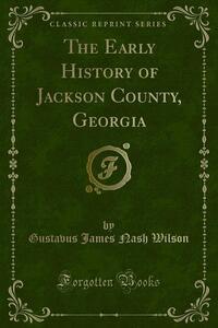 The Early History of Jackson County, Georgia