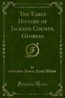 The Early History of Jackson County, Georgia