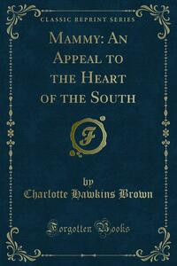 Mammy: An Appeal to the Heart of the South