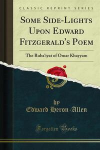 Some Side-Lights Upon Edward Fitzgerald's Poem