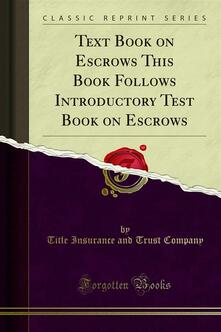 Text Book on Escrows This Book Follows Introductory Test Book on Escrows