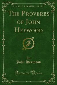 The Proverbs of John Heywood