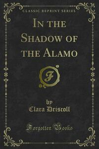 In the Shadow, of the Alamo