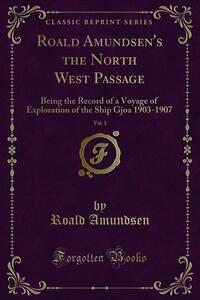Roald Amundsen's the North West Passage