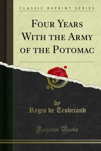 Four Years With the Army of the Potomac