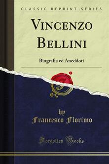 Vincenzo Bellini - Francesco Florimo - ebook