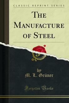 The Manufacture of Steel