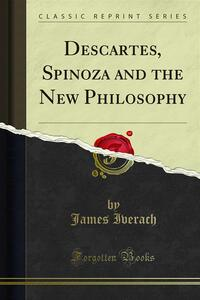 Descartes, Spinoza and the New Philosophy