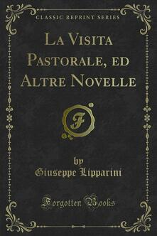 La Visita Pastorale, ed Altre Novelle - Giuseppe Lipparini - ebook