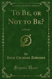To Be, or Not to Be?