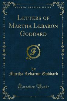 Letters of Martha Lebaron Goddard