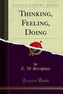 Thinking, Feeling, Doing