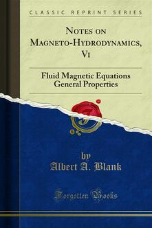 Notes on Magneto-Hydrodynamics, Vi
