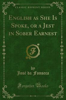 English as She Is Spoke, or a Jest in Sober Earnest