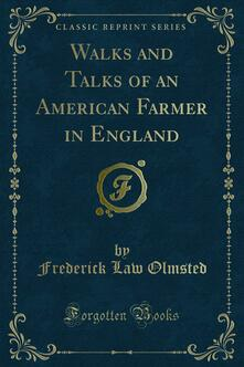 Walks and Talks of an American Farmer in England