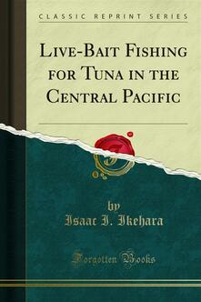 Live-Bait Fishing for Tuna in the Central Pacific