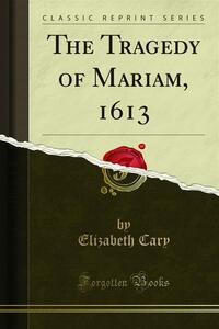 The Tragedy of Mariam, 1613