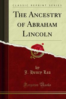 The Ancestry of Abraham Lincoln