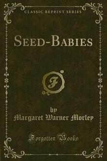 Seed-Babies