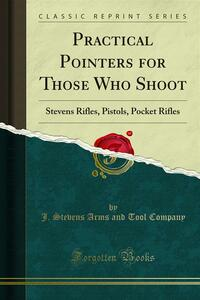 Practical Pointers for Those Who Shoot