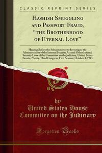 "Hashish Smuggling and Passport Fraud, ""the Brotherhood of Eternal Love"""