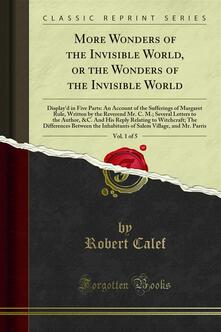 More Wonders of the Invisible World, or the Wonders of the Invisible World
