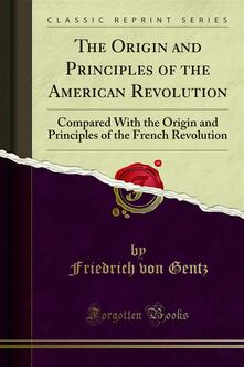 The Origin and Principles of the American Revolution