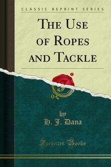 The Use of Ropes and Tackle