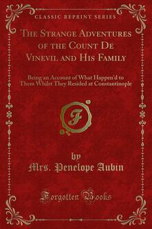 The Strange Adventures of the Count De Vinevil and His Family