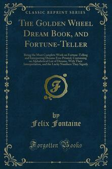 The Golden Wheel Dream Book, and Fortune-Teller