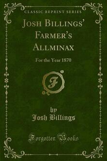Josh Billings' Farmer's Allminax
