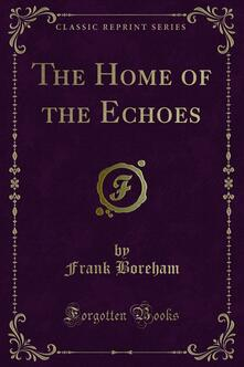 The Home of the Echoes
