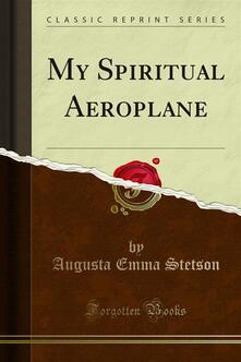 My Spiritual Aeroplane