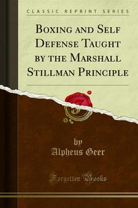 Boxing and Self Defense Taught by the Marshall Stillman Principle