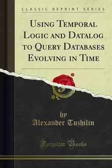 Using Temporal Logic and Datalog to Query Databases Evolving in Time