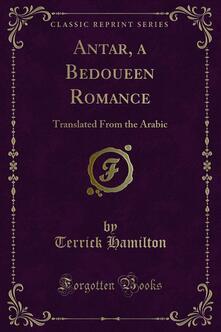 Antar, a Bedoueen Romance