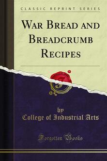 War Bread and Breadcrumb Recipes