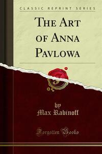 The Art of Anna Pavlowa