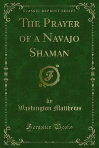 The Prayer of a Navajo Shaman
